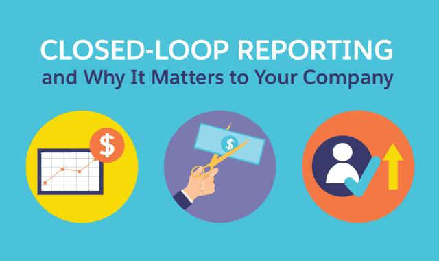 Closed-Loop Reporting and Why It Matters to Your Company