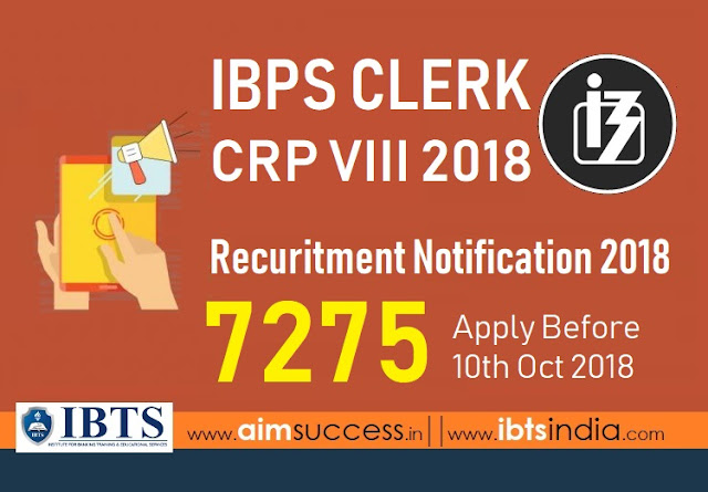 IBPS Clerks VIII 2018 Notification Out 7275 Posts - Online Application Link