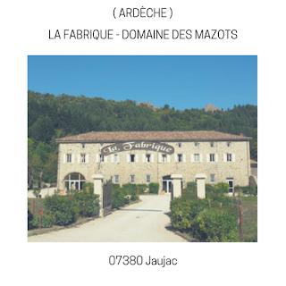 La Fabrique - Domaine des Mazots