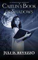 Caitlin's Book of Shadows, Antique Magic book 2, by Juli D. Revezzo, short fiction, free ebook, witch fiction, pagan paranormal fiction