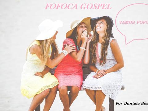 FOFOCA GOSPEL