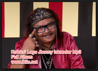 Lagu Jhonny Iskandar Mp3 Koleksi Full Album