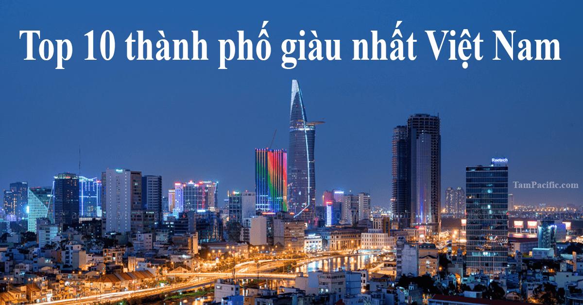 Top 10 thành phố giàu nhất Việt Nam