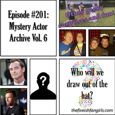 Fiveish Fangirls Episode #201 Mystery Actor Archive Volume 6