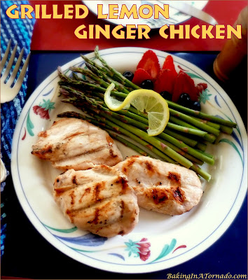 Grilled Lemon Ginger Chicken, a bright, light grilled dinner. | Recipe developed by www.BakingInATornado.com | #recipe #dinner