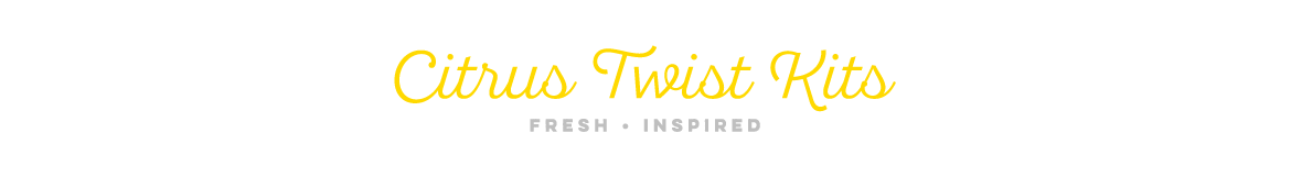 Citrus Twist Kits | Blog