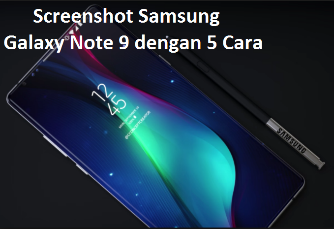 cara screenshot samsung galaxy note 9