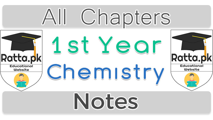 1st Year Chemistry Notes Complete