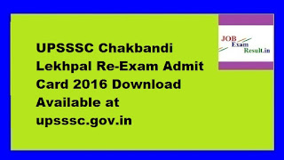 UPSSSC Chakbandi Lekhpal Re-Exam Admit Card 2016 Download Available at upsssc.gov.in