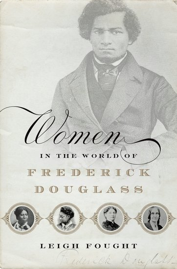 douglass women Acknowledges, but none examines as intimately douglass' relationships with  women: his mother, slave mistresses, wives, daughters, and.