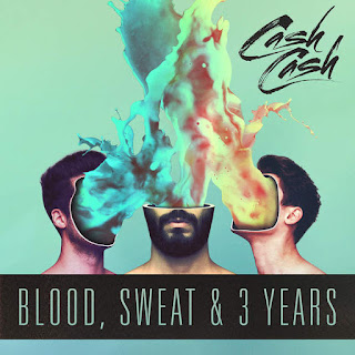 Cash Cash - Blood, Sweat & 3 Years (2016) - Album Download, Itunes Cover, Official Cover, Album CD Cover Art, Tracklist