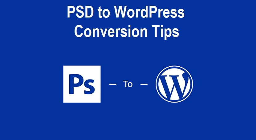PSD to WordPress Conversion Tips