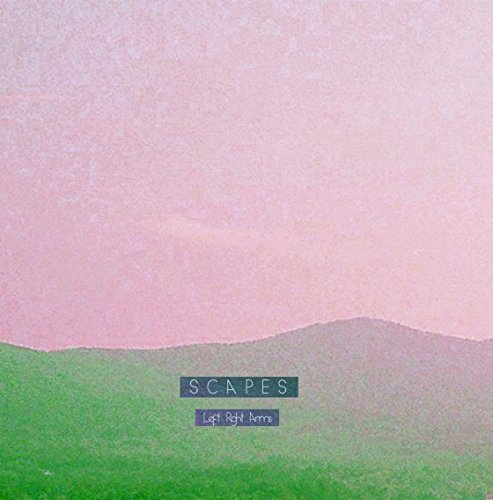 Left Right Arms – Scapes (2014.09.17/MP3)