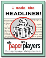 I made the HEADLINES at The Paper Players