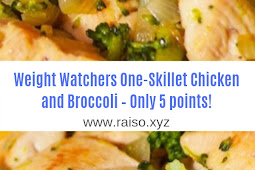 Weight Watchers One-Skillet Chicken and Broccoli – Only 5 points!