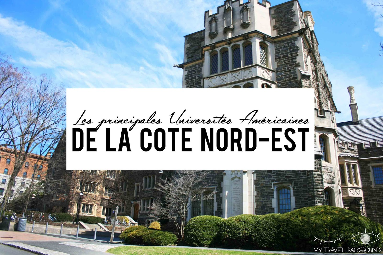 My Travel Background : Les principales universités américaines de la côte Nord-Est