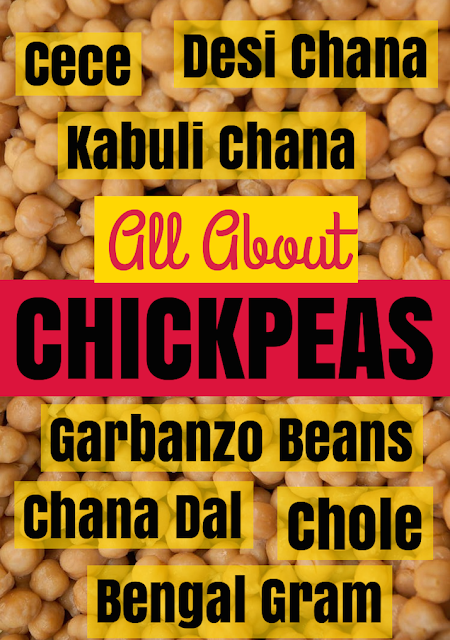 chickpeas, garbanzo beans, chana dal, cece, chole, cholay, Kabuli chana, Desi chana, Bengal gram, ingredients, all about, information,