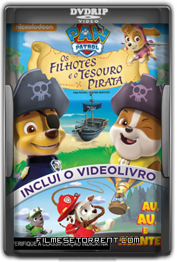 Patrulha Canina Os Filhotes e o Tesouro Pirata Torrent DVDRip Dublado 2016
