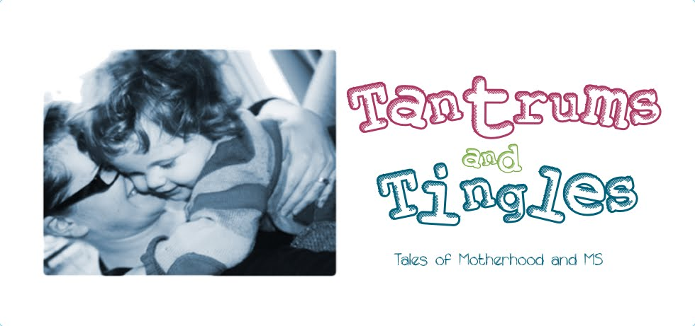 Tantrums and Tingles - tales of motherhood and MS