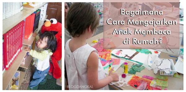 Bagaimana Cara Mengajarkan Anak Membaca di Rumah?