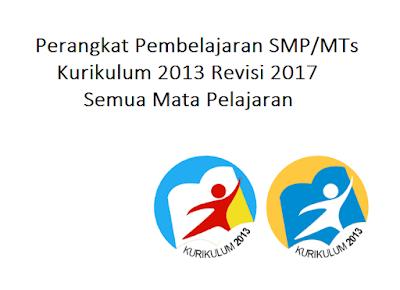 Perangkat Pembelajaran SMP MTs Kurikulum 2013 Revisi 2017 Semua Mata Pelajaran