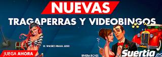 suertia Más tragaperras y videobingos!