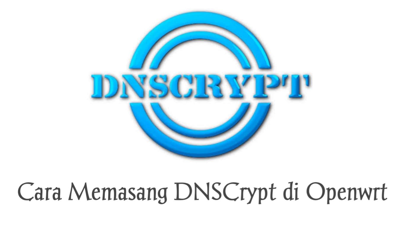 Cara Memasang DNSCrypt di Openwrt