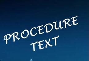 Pengertian Teks Prosedur, Tujuan, Macam, Ciri, dan Contohnya