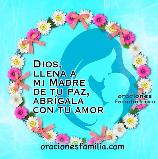 Bonita oración cristiana por mi madre, oraciones para mamá, feliz dia de las madres, plegaria por Mery Bracho.