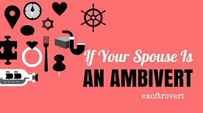 If Your Spouse Is An Ambivert