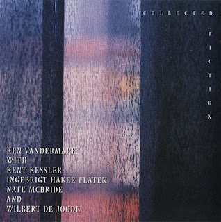 Ken Vandermark, Collected Fiction