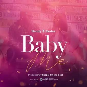 Download Audio | Nandy x Skales - Baby Me