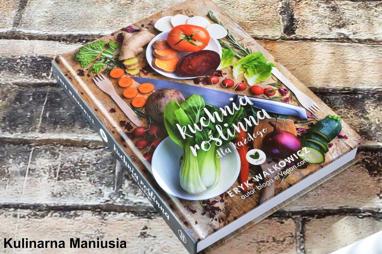 Kuchnia Roślinna Dla Każdego Recenzja Książki Kulinarna