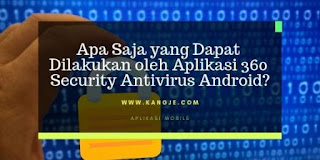 Fitur Aplikasi 360 Security Antivirus Android