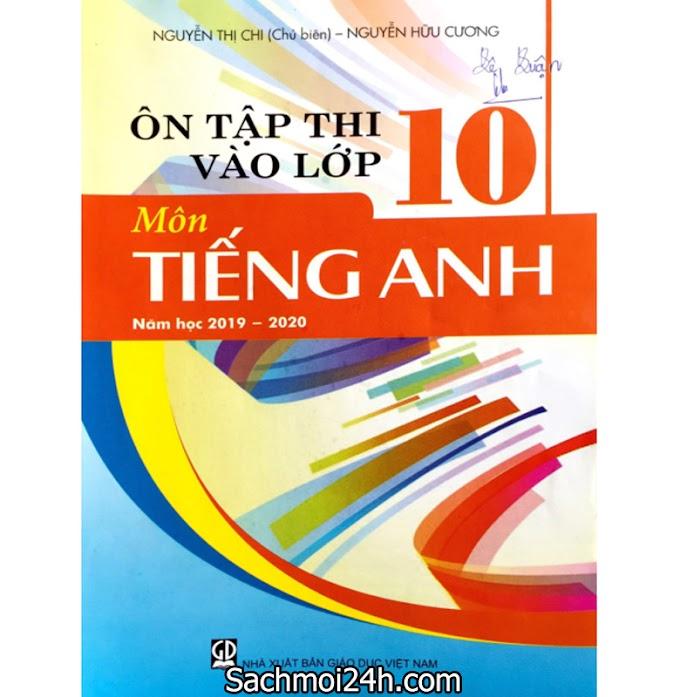 [DOC] Ôn Tập Thi Vào Lớp 10 Môn Tiếng Anh 2019 - Nguyễn Thị Chi