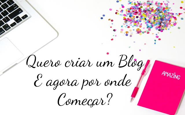 Quero criar um Blog - E agora por onde Começar?