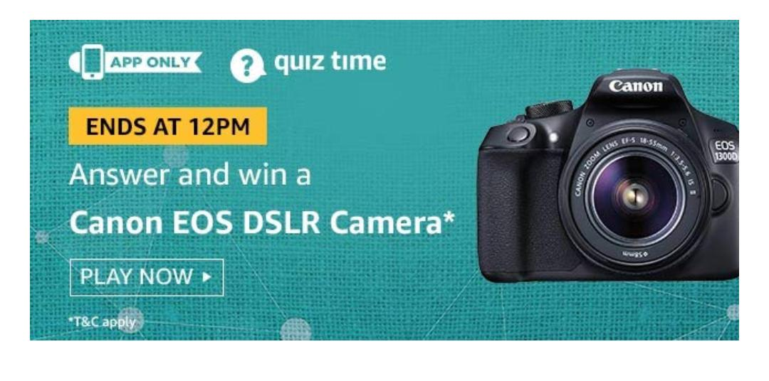 Amazon Quiz Today  02 July  2019 Answers - Win Canon EOS Dslr Camera