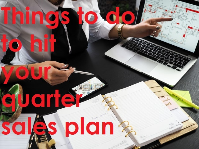 Things to do to hit quarterly sales plan