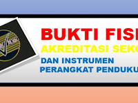 Bukti Fisik dan Instrumen Akreditasi SD, SMP, SMA/SMK