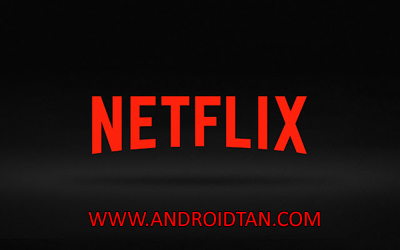 Download Netflix Mod Apk v4.11.0 Premium Android Full Terbaru 2017