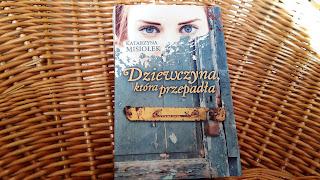 """Trauma """"Dziewczyny, która przepadła"""", czyli recenzja książki Katarzyny Misiołek."""