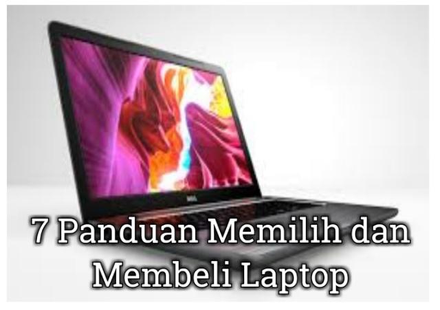7 Panduan Memilih dan Membeli Laptop