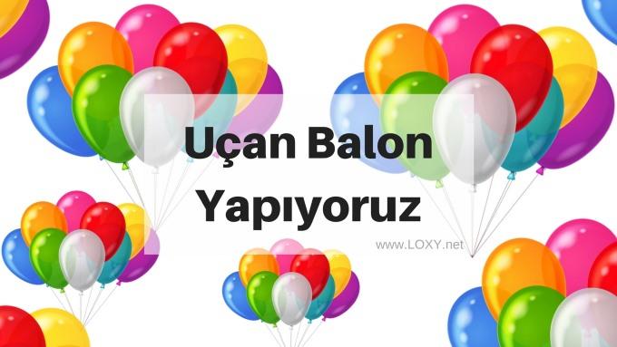 Uçan Balon Yapımı - Kendin Yap