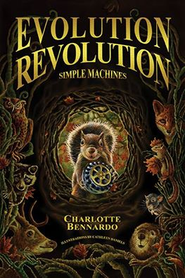 Bea's Book Nook, Excerpt, Evolution Revolution: Simple Machines, Charlotte Bennardo
