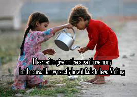 I learned to give not because I have many