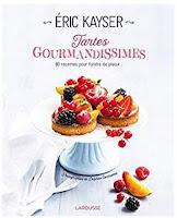 https://www.amazon.fr/Tartes-gourmandissimes-Eric-Kayser/dp/2035914701/ref=sr_1_1?s=books&ie=UTF8&qid=1533504789&sr=1-1&keywords=eric+kayser+tartes+gourmandissimes