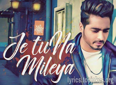 JE TU NA MILEYA SONG: A single Punjabi Song in the voice of Amber Vashisht composed by Goldboy while lyrics is penned by Nirmaan.