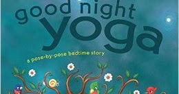 books that heal kids book review good night yoga a pose