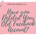 How to Completely Delete Your Old Facebook Account #deletefacebook