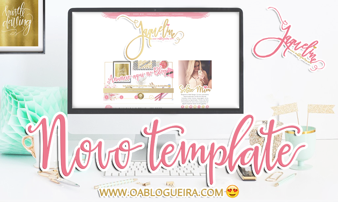 Novo Template do Blog - JaqueDesign